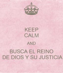 keep-calm-and-busca-el-reino-de-dios-y-su-justicia-1